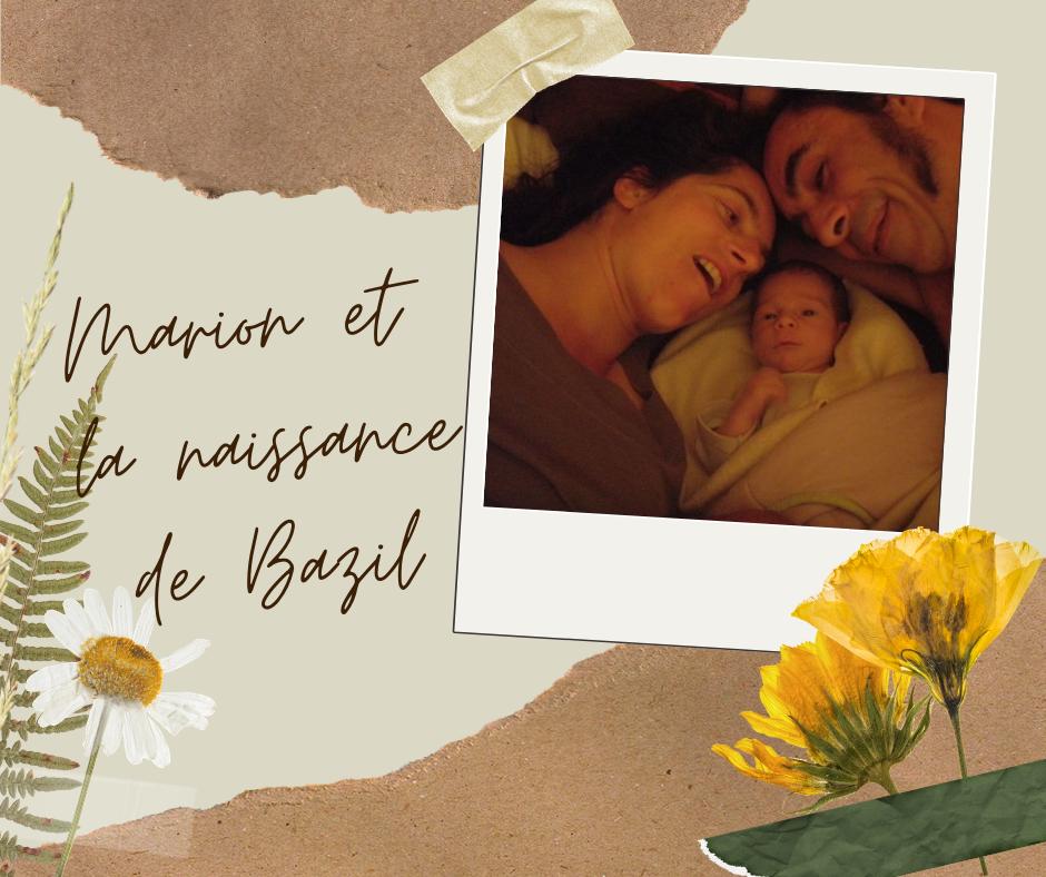 Marion et la naissance de Bazil